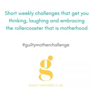 guilty Mother challenge