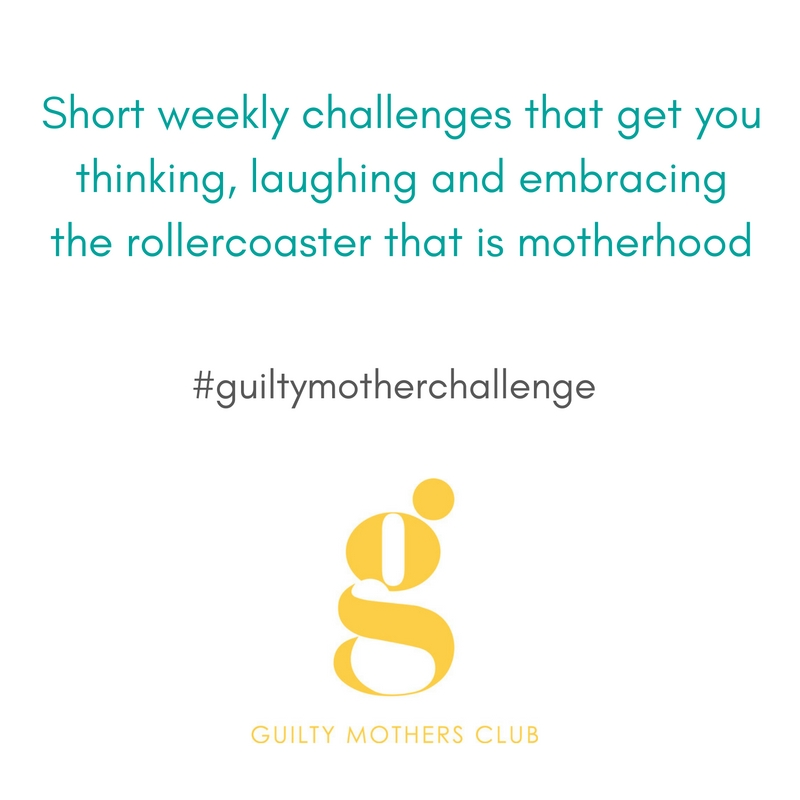 Guilty Mother Challenge – Guilty Mothers Club