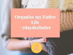 Organise my life - declutter challenge
