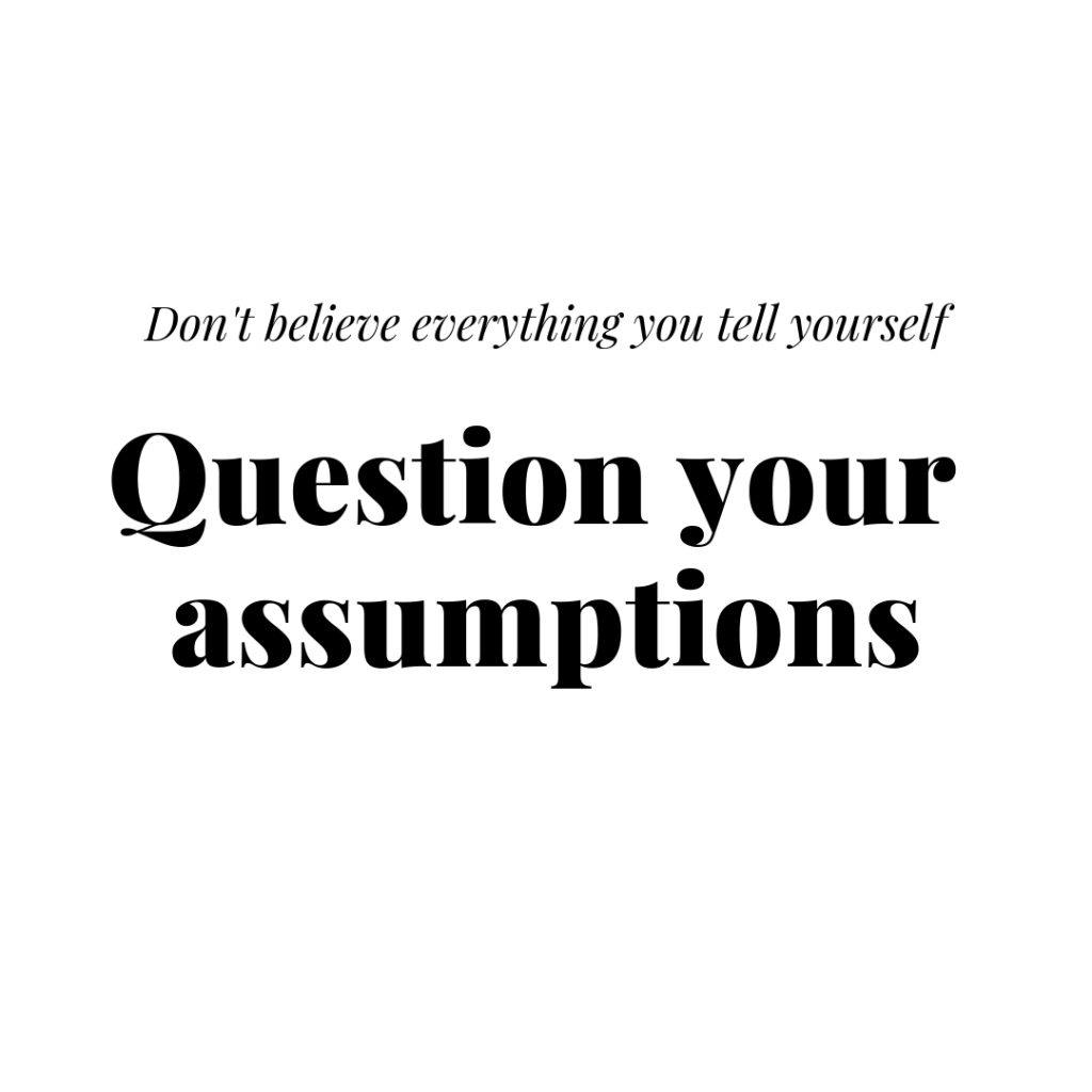 Stop making assumptions